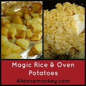 Magic Rice & Oven Potatoes - Alldonemonkey.com