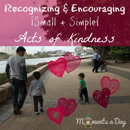 Teaching Kindess {Random Acts of Kindness Series} - Moments a Day on Alldonemonkey.com