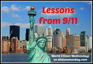 Lessons from 9-11 - World Citizen Wednesdays on Alldonemonkey.com