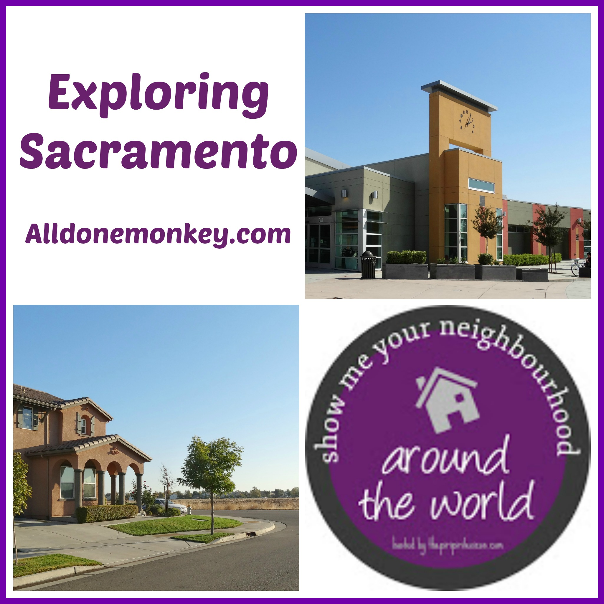 Exploring Sacramento, CA {Show Me Your Neighborhood Around the World} - Alldonemonkey.com