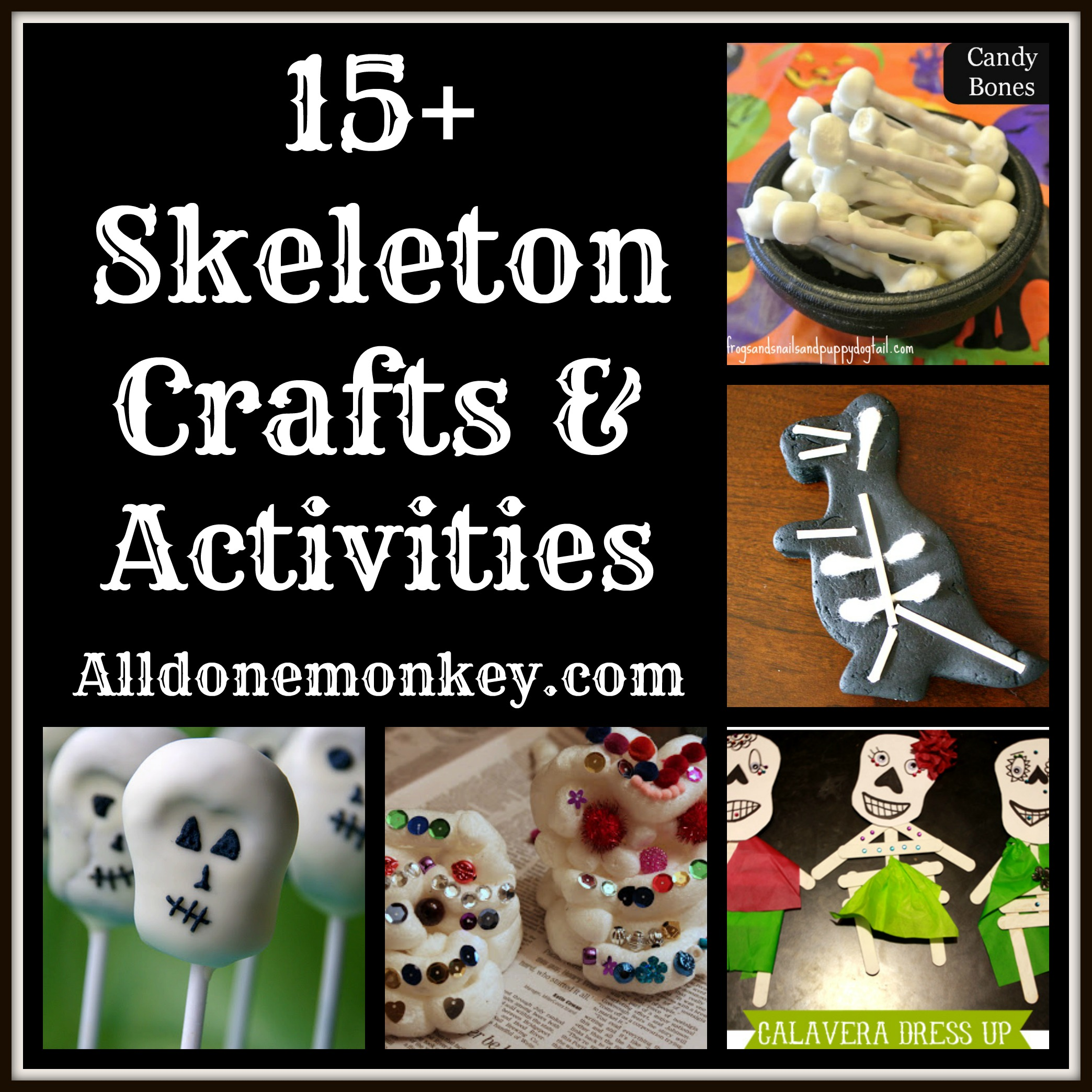 15+ Skeleton Crafts & Activities - Alldonemonkey.com - Perfect for Halloween or Day of the Dead