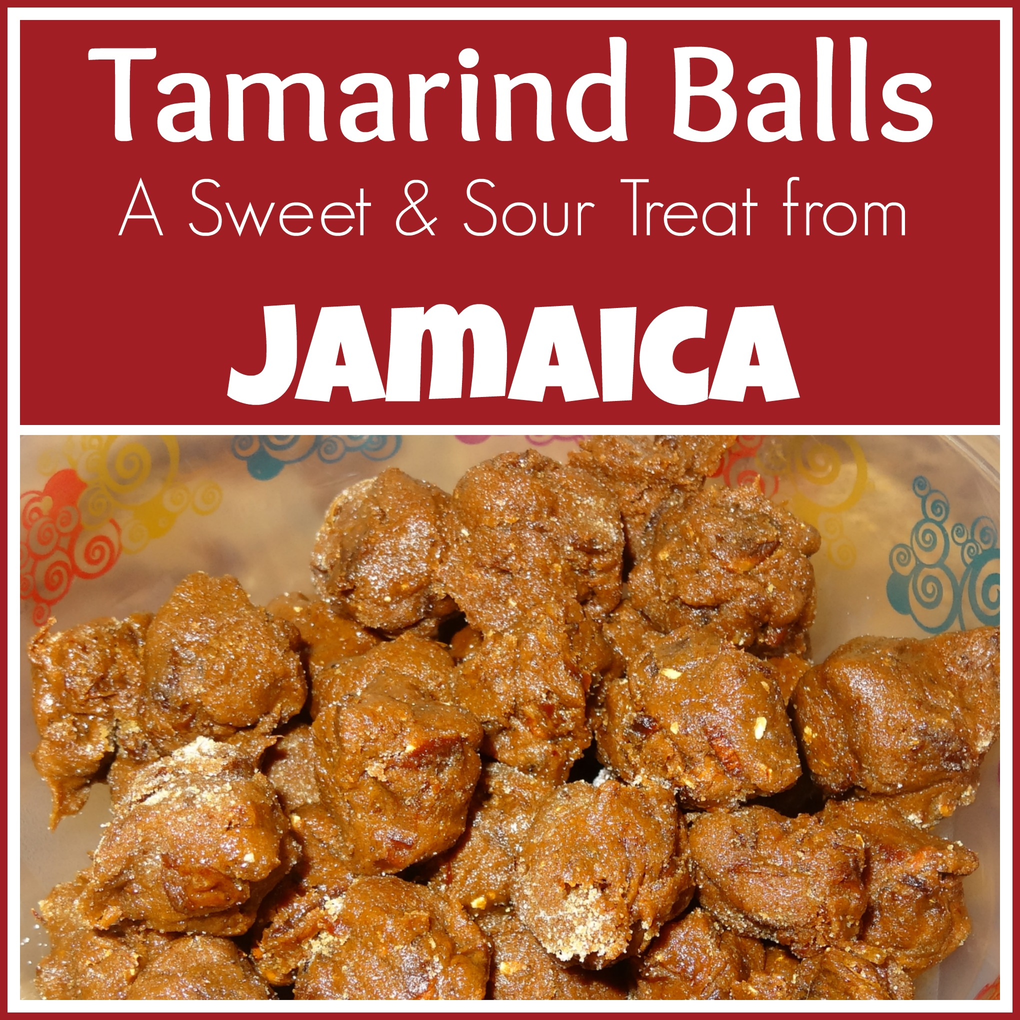 Sweet and sour treat from jamaica tamarind balls around the world in