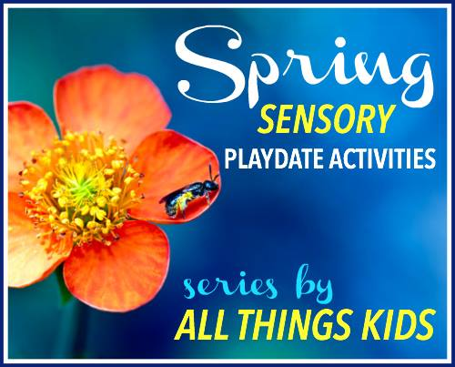 Spring Sensory Playdate Activities - All Things Kids