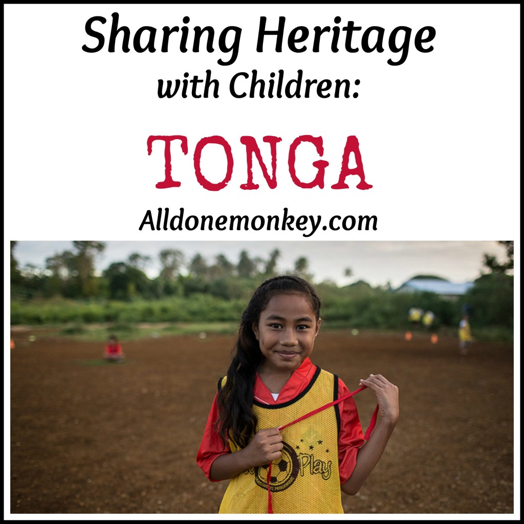 Sharing Heritage with Children: Tonga {Asian-Pacific American Heritage Month Blog Hop}