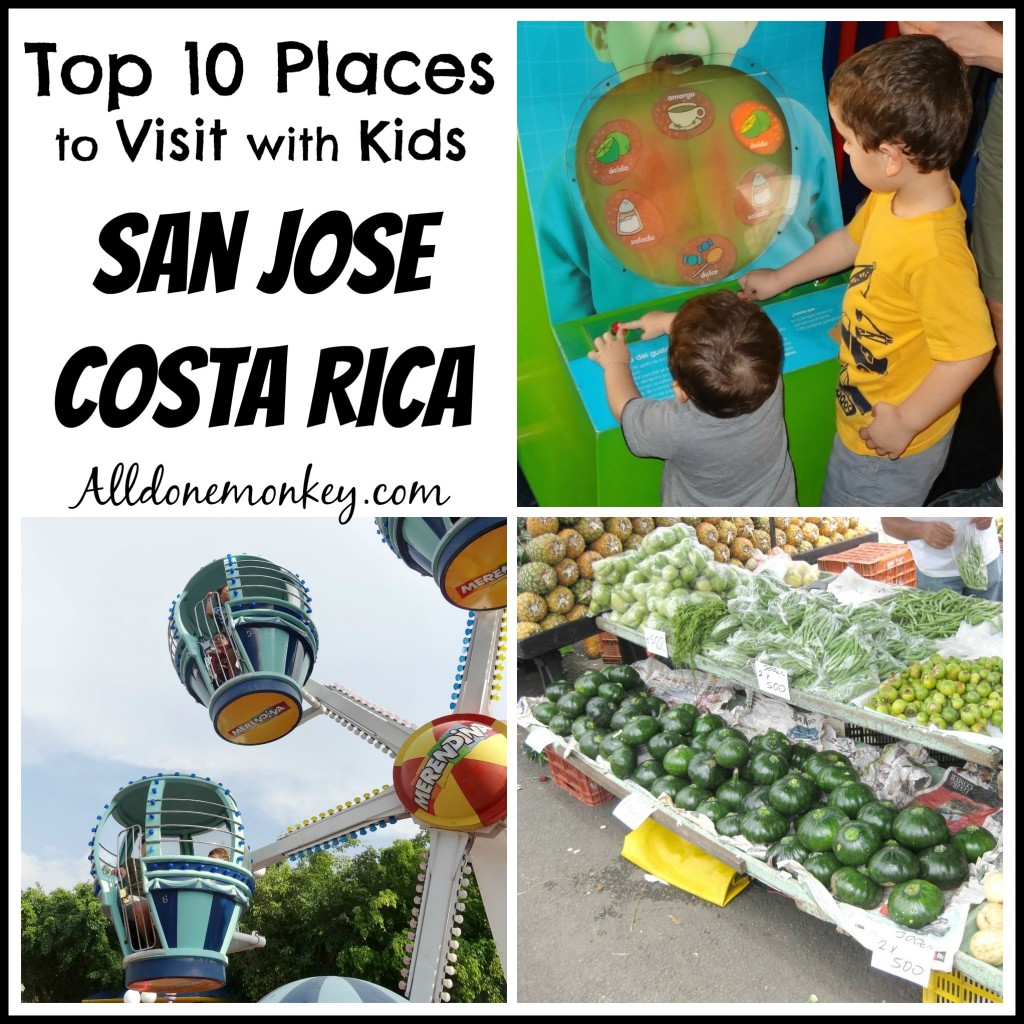 Top Ten Places to Visit with Kids in San Jose Costa Rica - Alldonemonkey.com