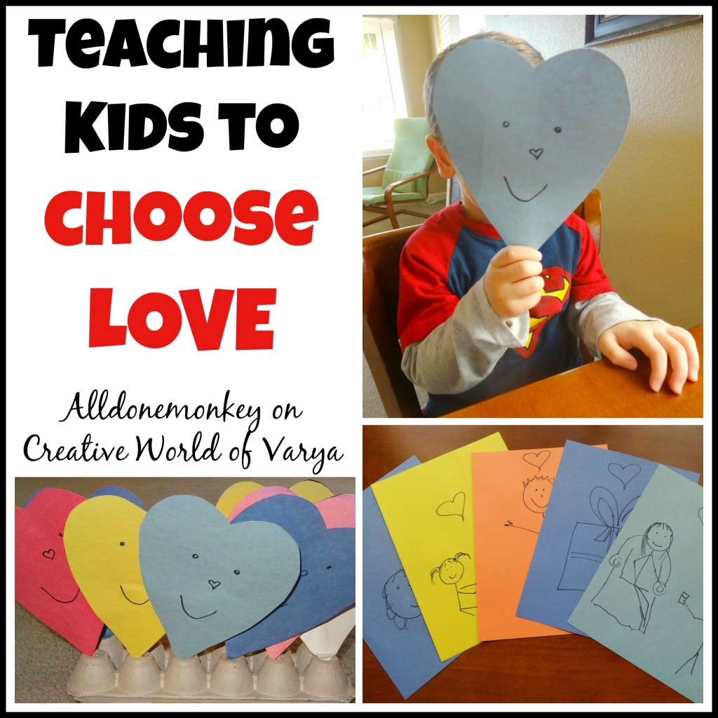 Teaching Kids to Choose Love - Alldonemonkey on Creative World of Varya