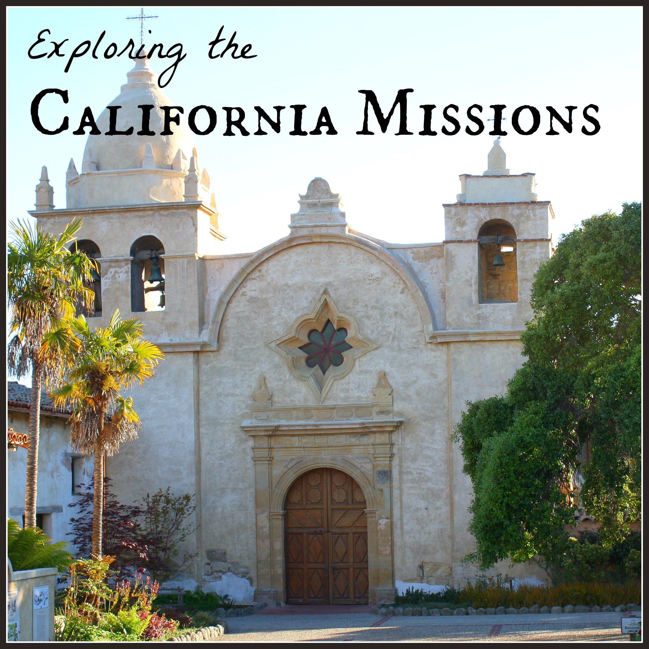 Exploring the California Missions - All Done Monkey
