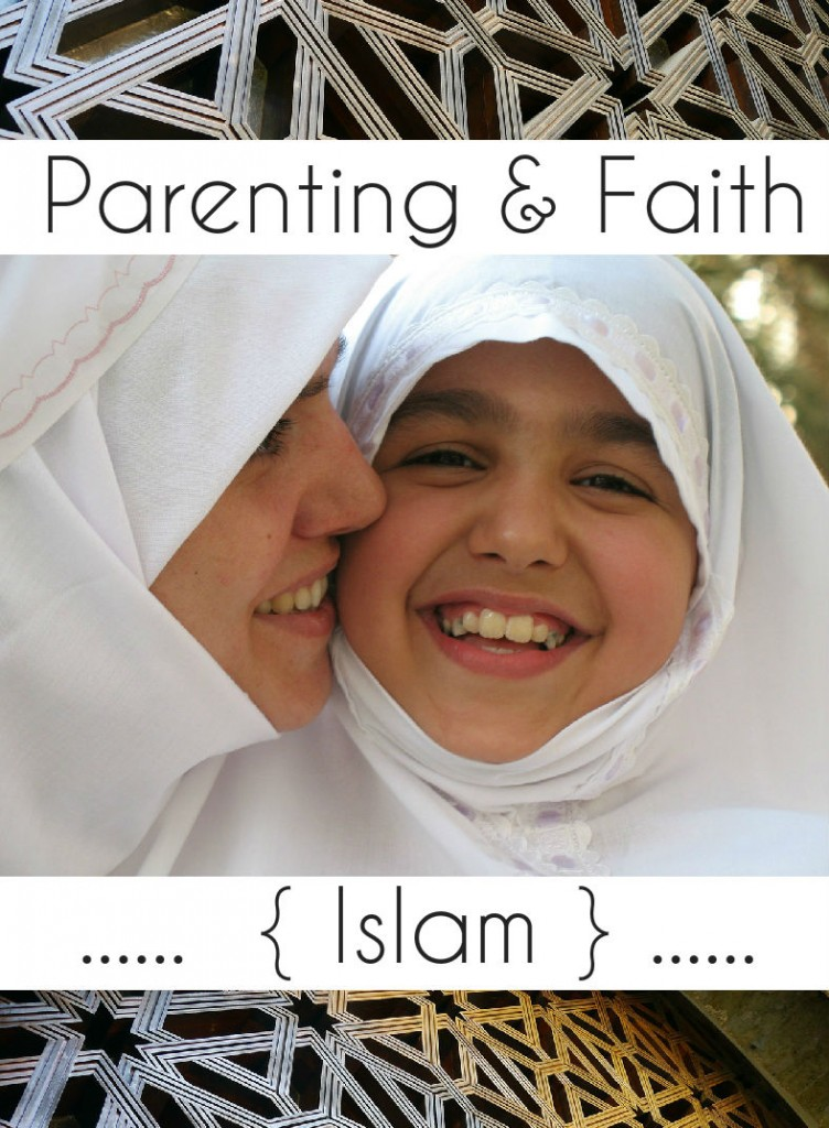 What Islam Teaches about Parenting {Parenting and Faith}