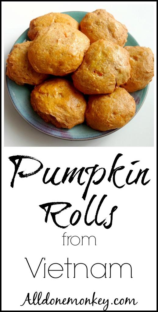 Pumpkin Rolls from Vietnam {Around the World in 12 Dishes}   Alldonemonkey.com