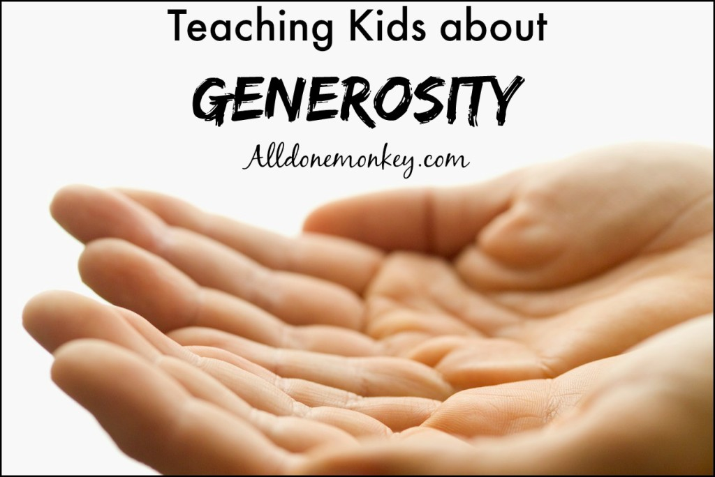 Teaching Kids about Generosity | Alldonemonkey.com