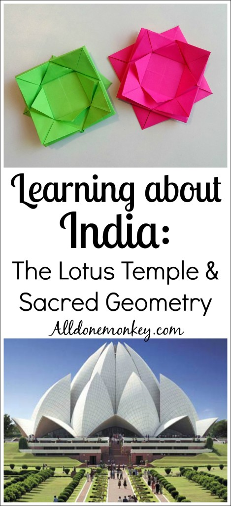 Learning about India: The Lotus Temple and Sacred Geometry   Alldonemonkey.com