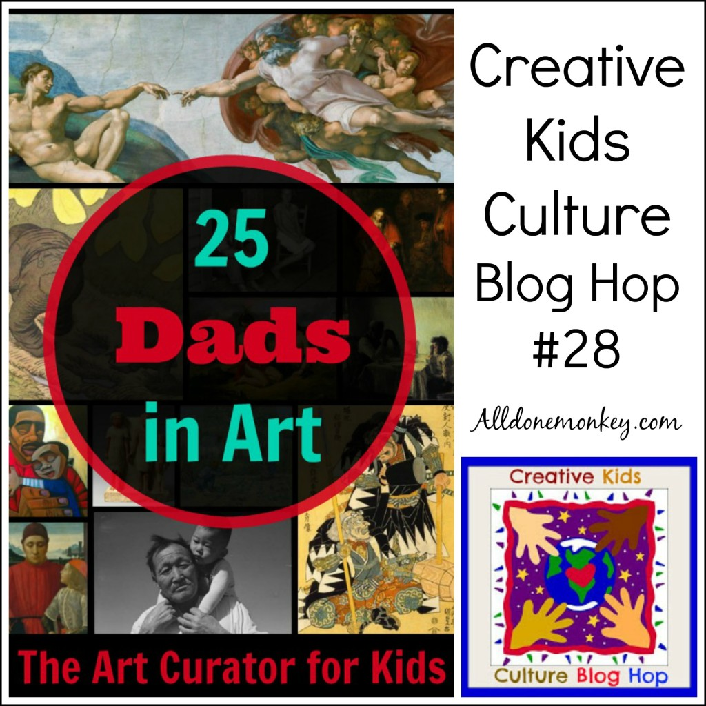 Creative Kids Culture Blog Hop #28: Fathers in Art | Alldonemonkey.com
