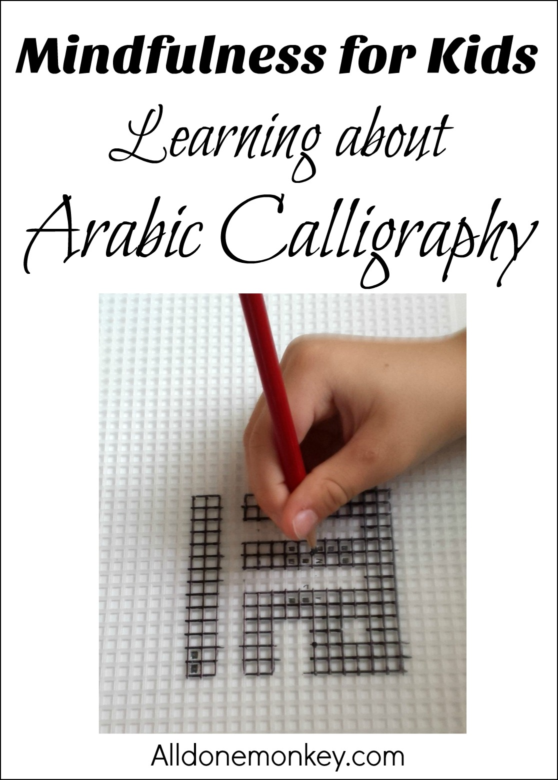 Mindfulness for Kids: Learning about Arabic Calligraphy | Alldonemonkey.com