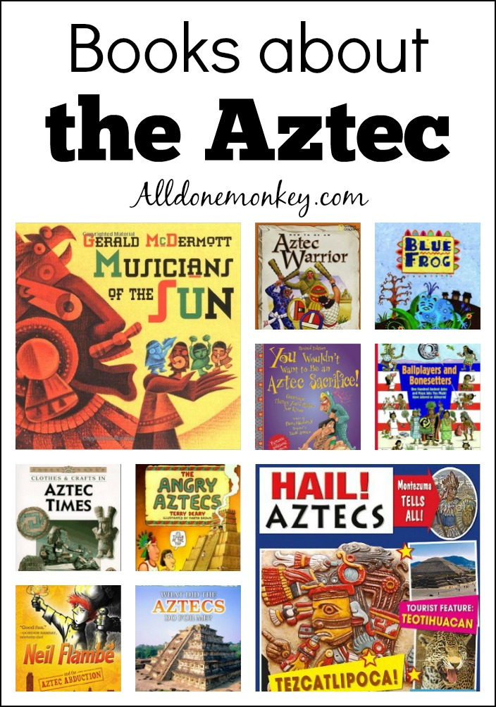 The Aztec: Top Books for Kids | Alldonemonkey.com