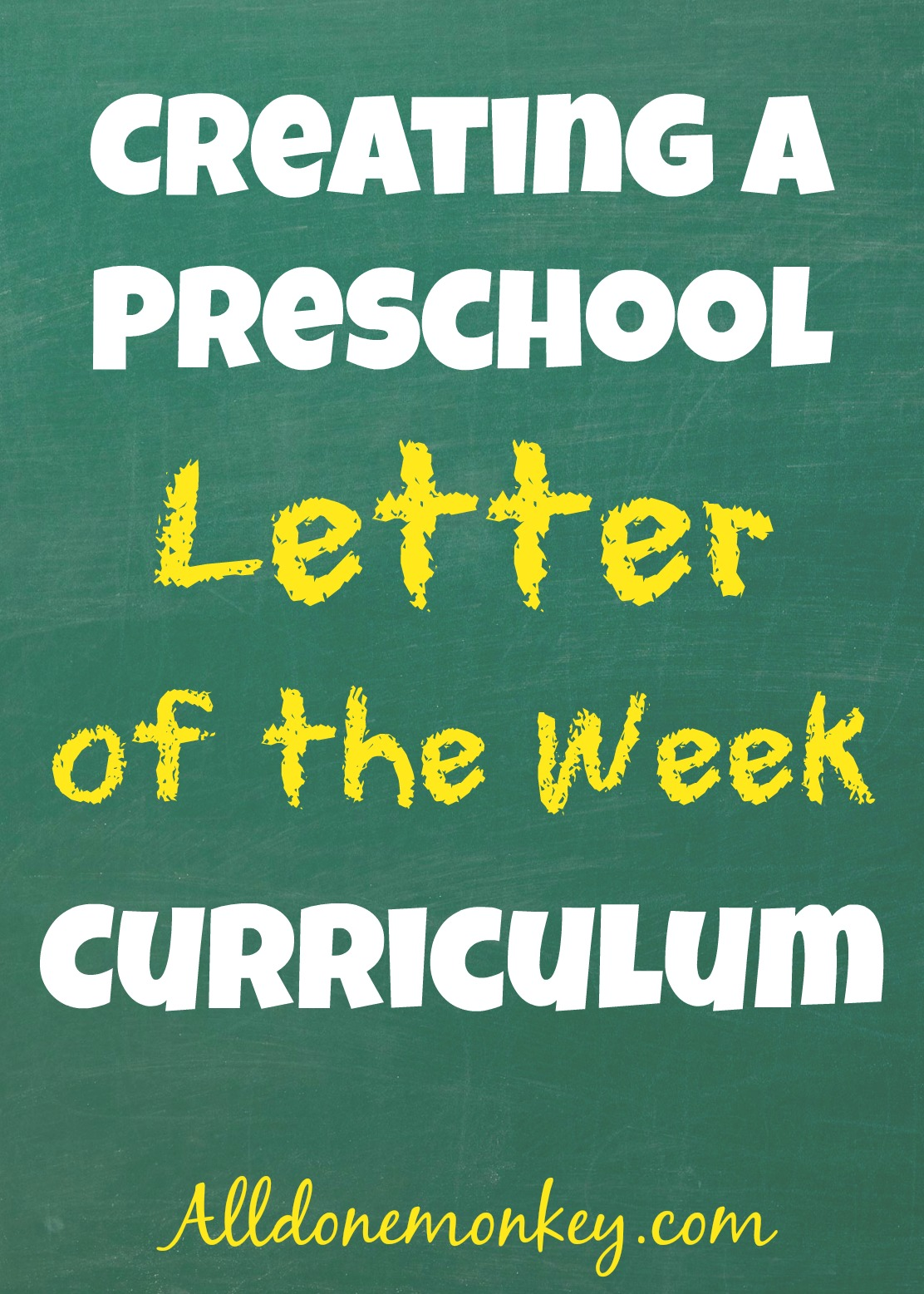 Creating a Letter of the Week Preschool Curriculum | Alldonemonkey.com