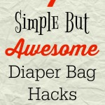 7 Simple But Awesome Diaper Bag Hacks