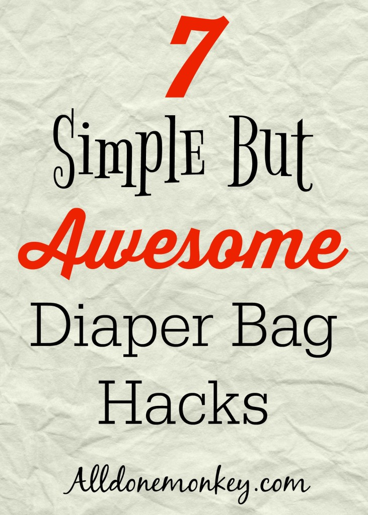 7 Simple But Awesome Diaper Bag Hacks | Alldonemonkey.com
