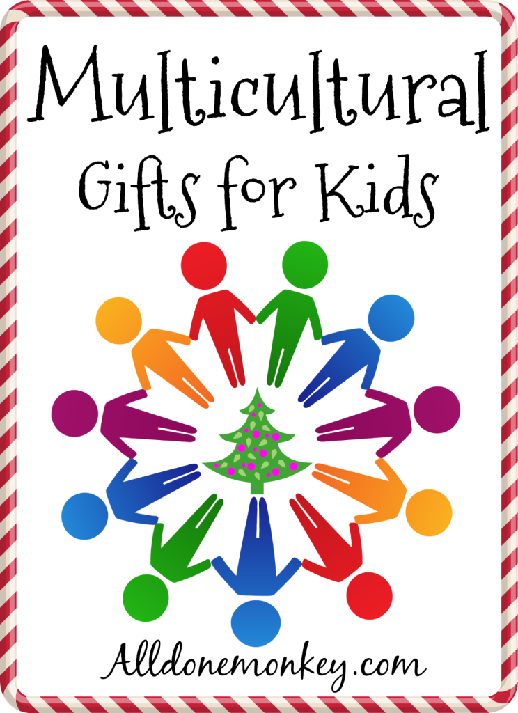 Multicultural Gifts for Kids | Alldonemonkey.com