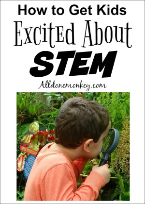 How to Get Kids Excited About STEM