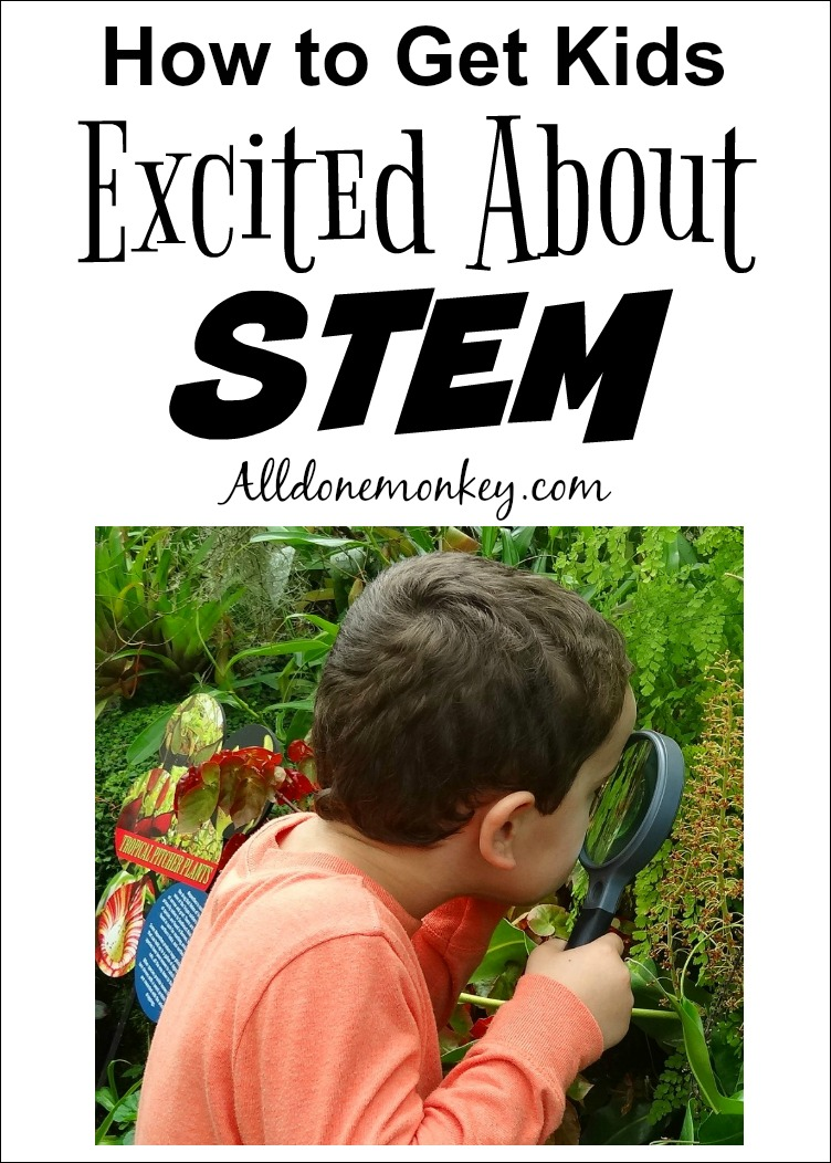 How to Get Kids Excited About STEM | Alldonemonkey.com