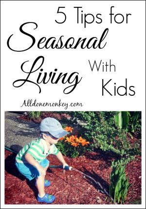 5 Tips for Seasonal Living with Kids