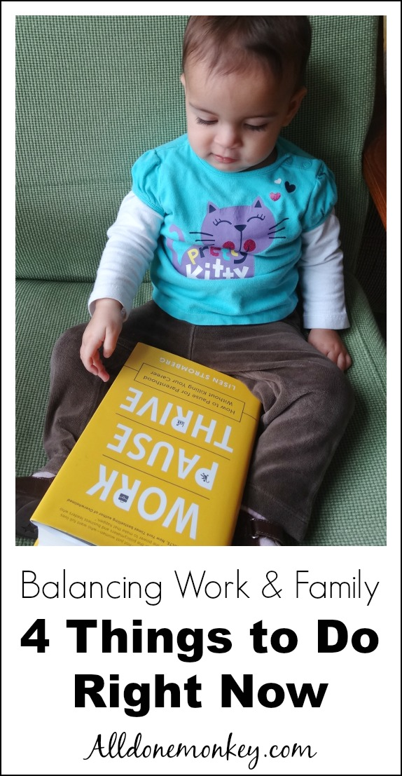 Balancing Work and Family: 4 Things to Do Right Now | Alldonemonkey.com