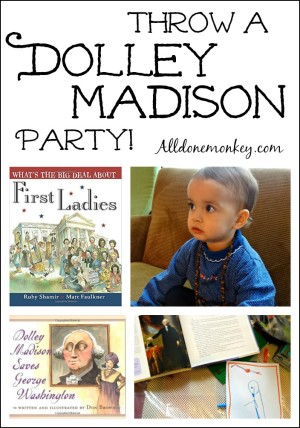 Throw a Dolley Madison Party!