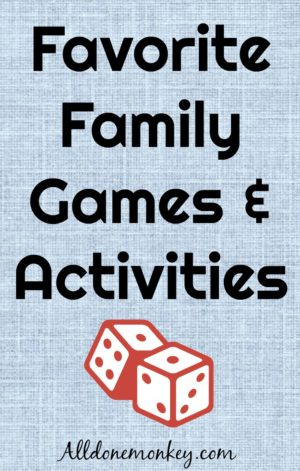 Favorite Family Games and Activities