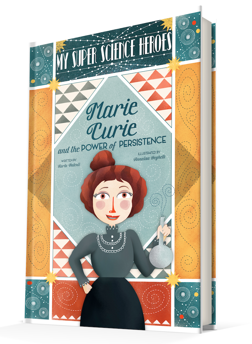 How To Be A STEM Superhero - Marie Curie and the Power of Persistencce