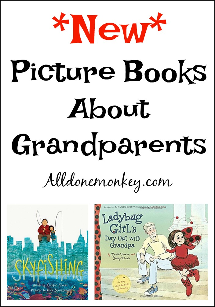 New Picture Books About Grandparents | Alldonemonkey.com