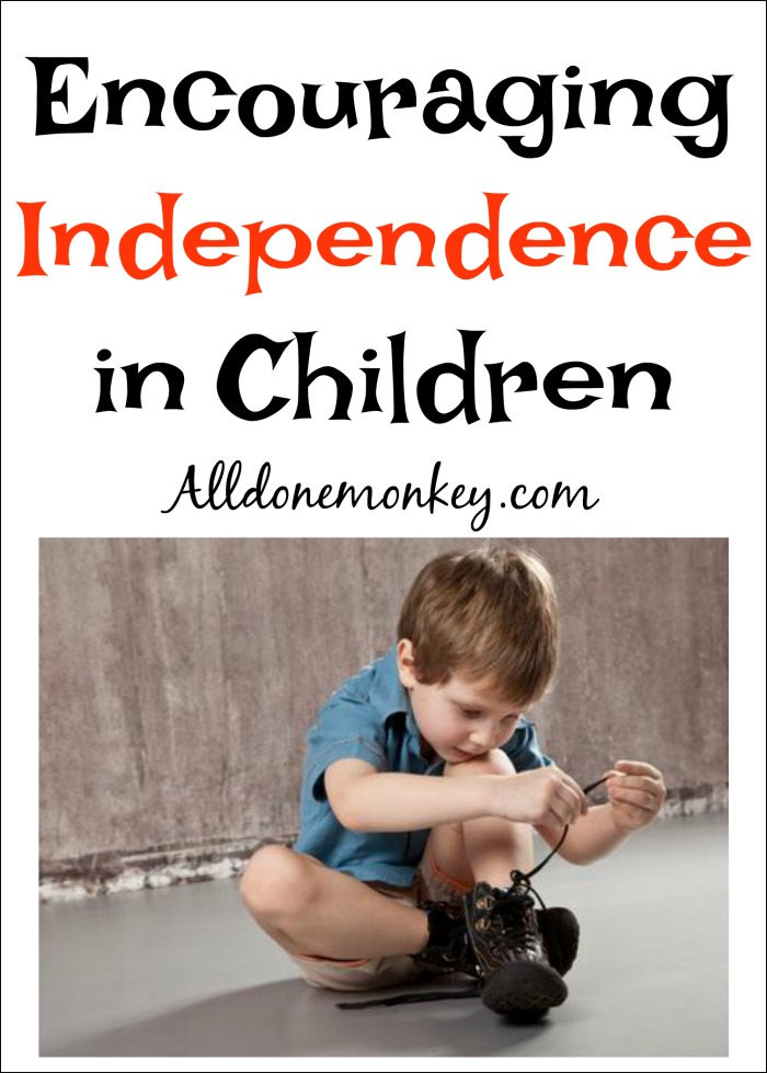 Encouraging Independence in Children | Alldonemonkey.com
