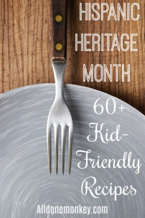 60+ Hispanic Heritage Month Recipes to Try with Kids