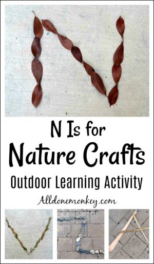 N Is for Nature Crafts: Outdoor Learning Activity