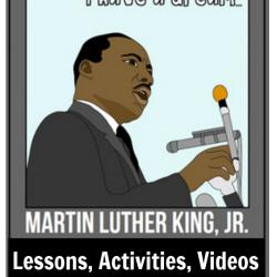 Martin Luther King Lessons, Activities, Videos