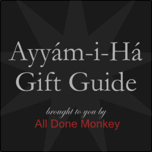 Find Great Ayyam-i-Ha Gifts in our Ayyam-i-Ha Gift Guide!