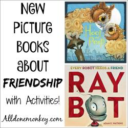 New Picture Books about Friendship - with Activities!