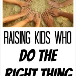 Raising Kids Who Do the Right Thing