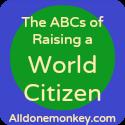The ABCs of Raising a World Citizen