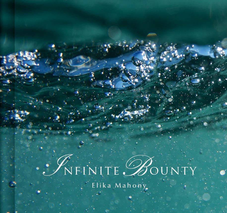 Infinite Bounty - Elika Mahony