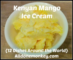 Kenyan Mango Ice Cream - Around the World in 12 Dishes - Alldonemonkey.com