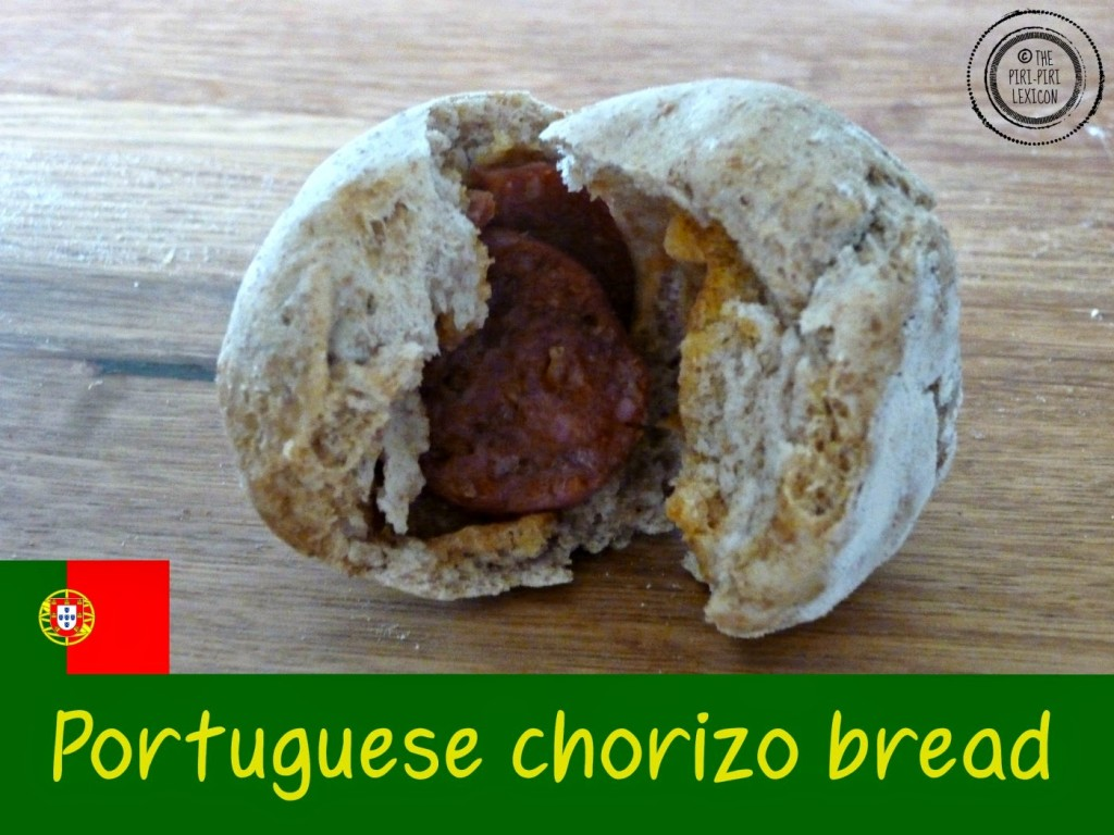 the piri-piri lexicon - Portuguese chorizo bread