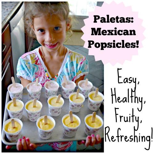 Paletas, Mexican Popsicles - Kid World Citizen