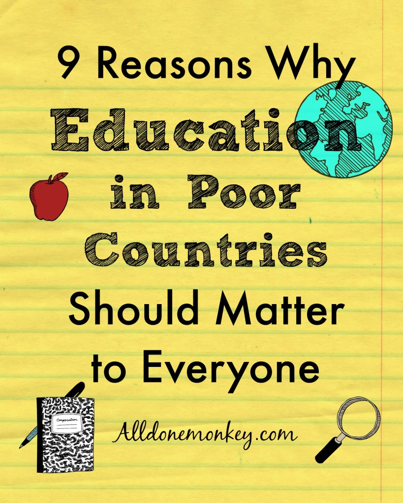 9 Reasons Why Education In Poor Countries Should Matter To