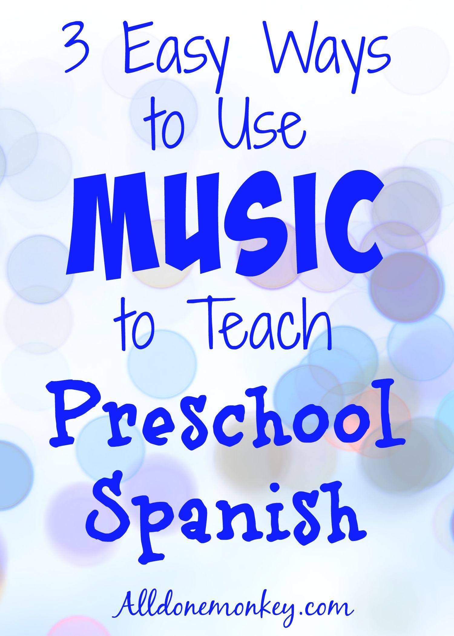 3 Easy Ways To Use Music To Teach Preschool Spanish-7426