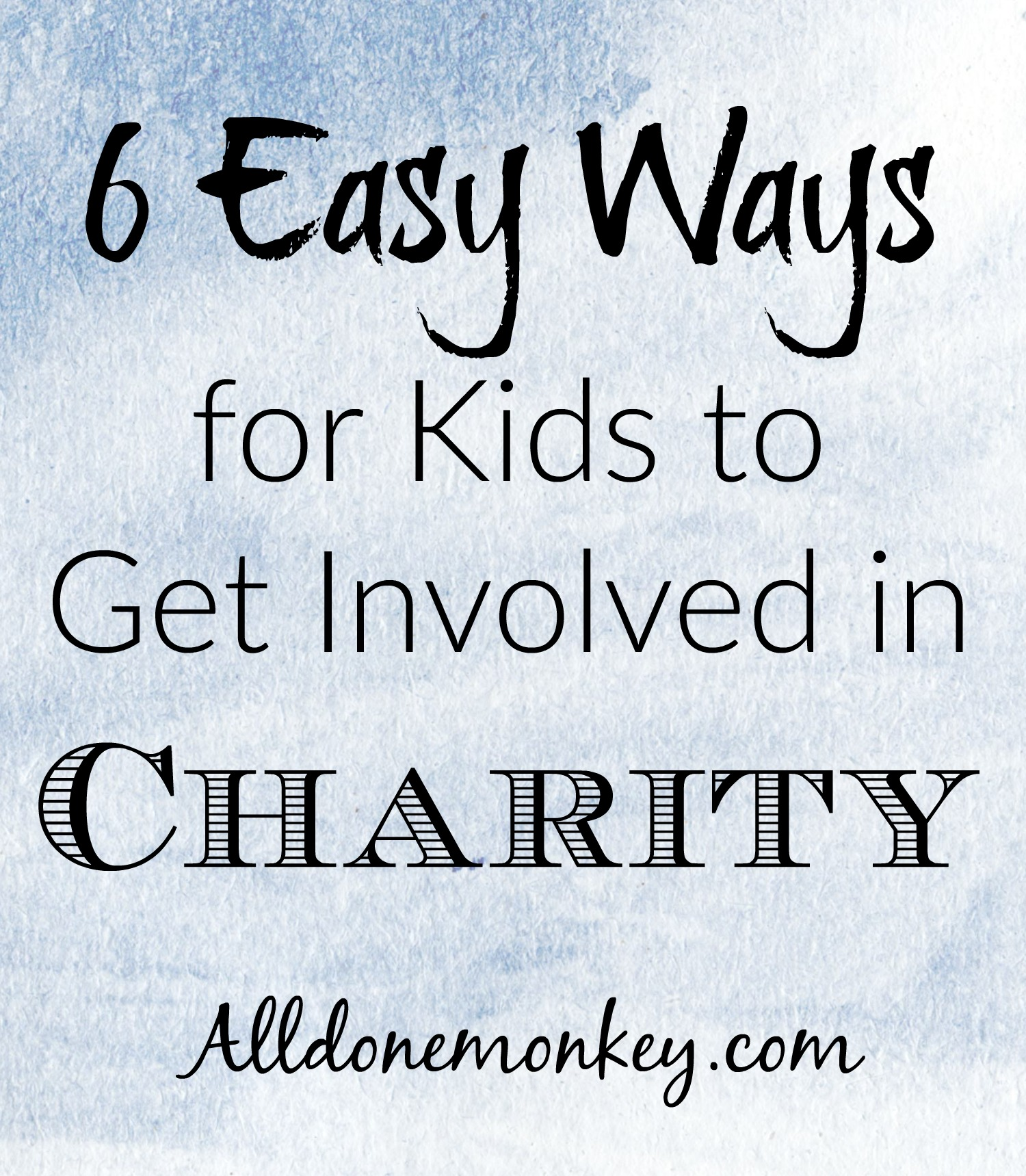 Six Easy Ways for Kids to Get Involved in Charity | Alldonemonkey.com