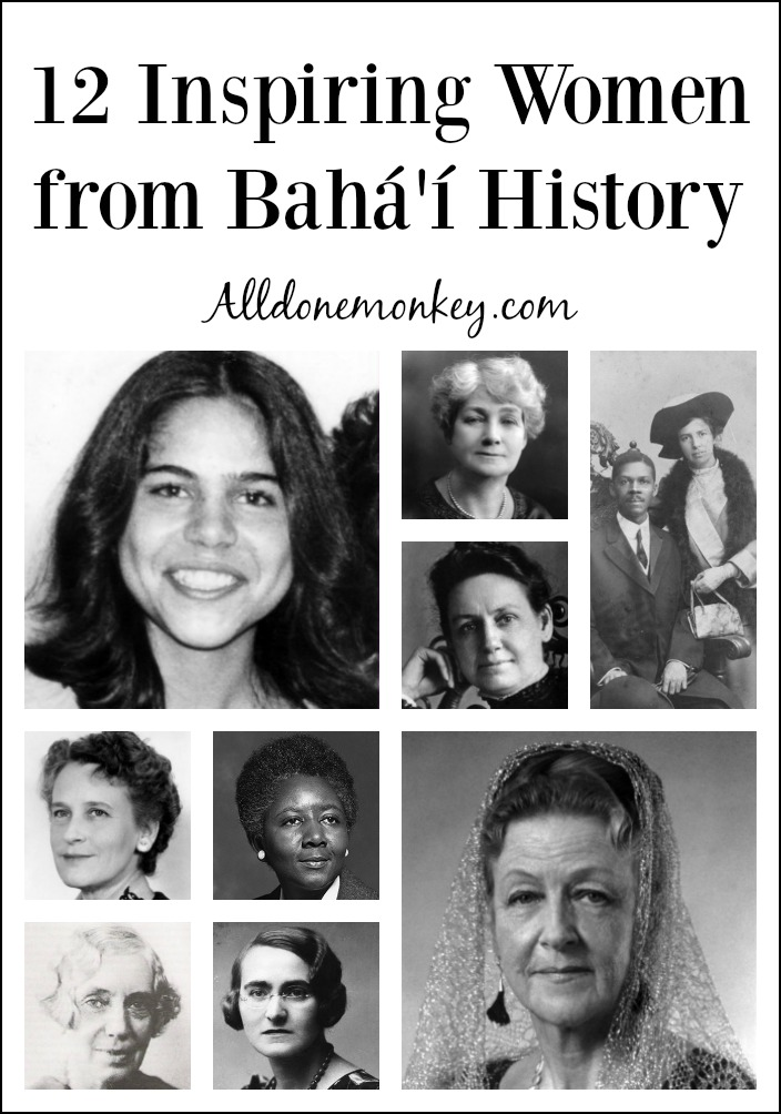 12 Inspiring Women from Baha'i History | Alldonemonkey.com