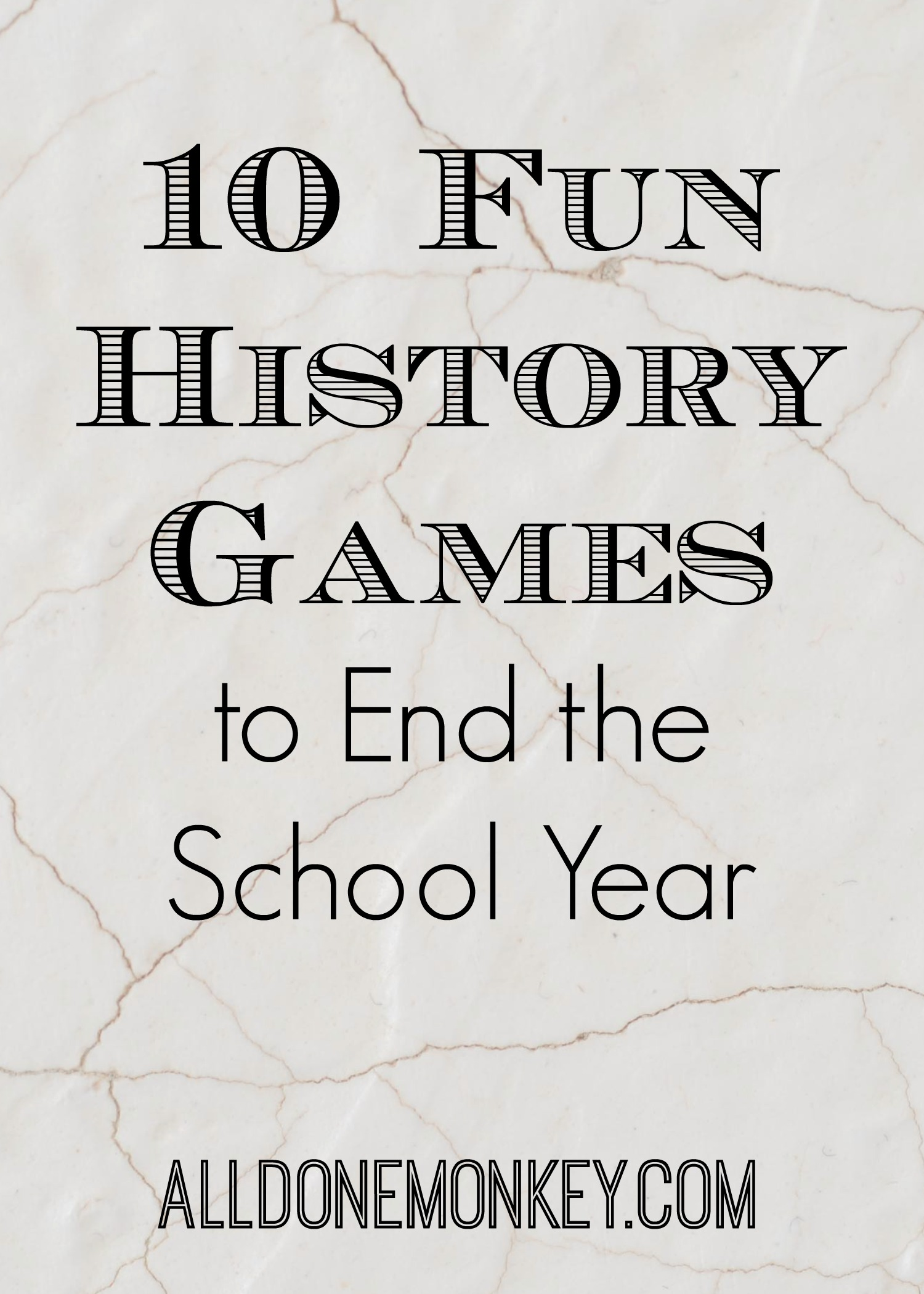 Wrap up your school year with these ten fun history games