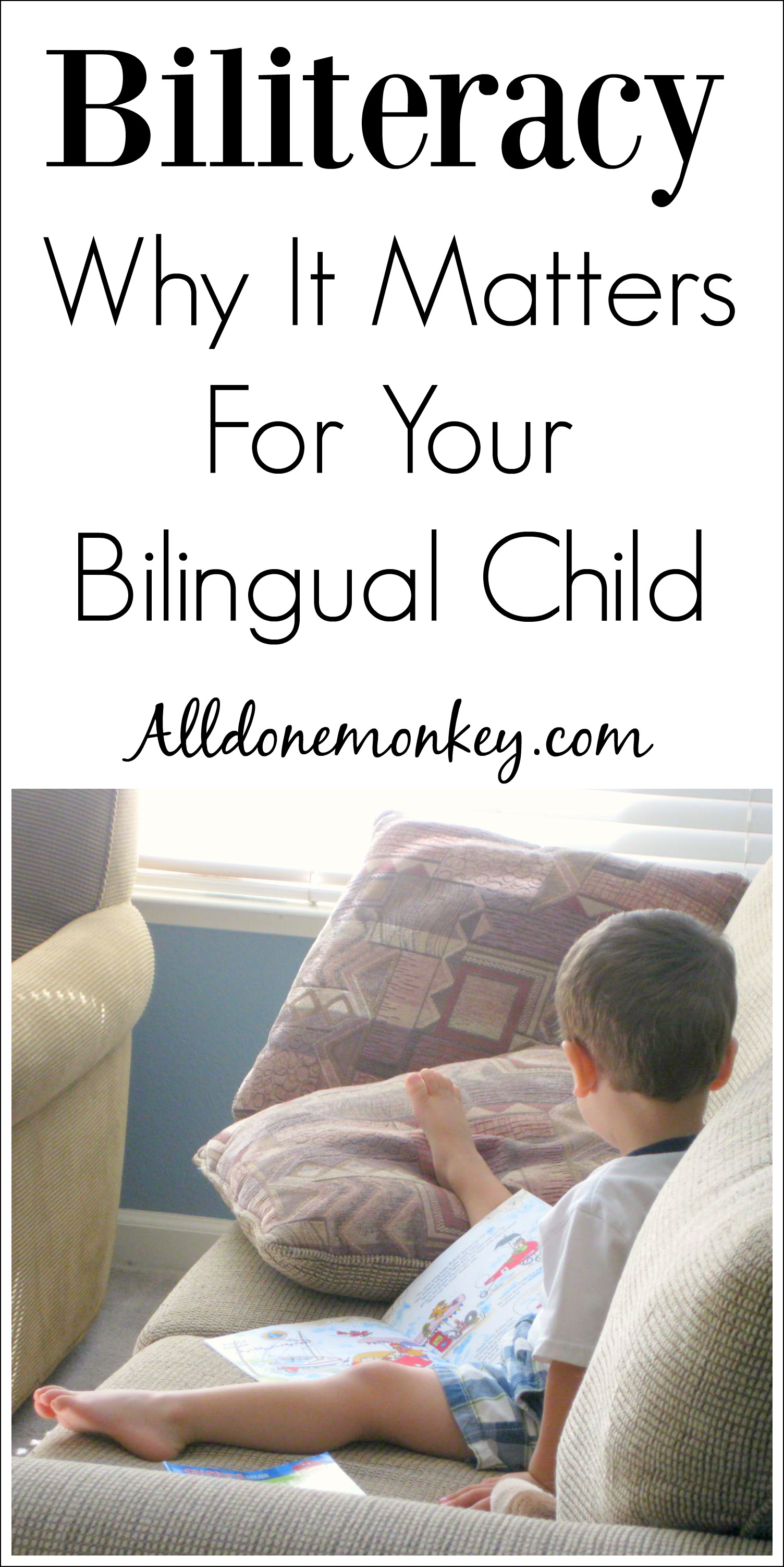 Biliteracy: Why It Matters for Your Bilingual Child | Alldonemonkey.com