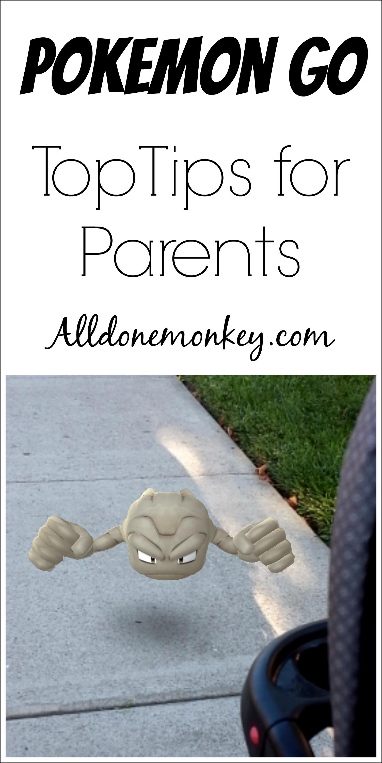 Pokemon Go: Top Tips for Parents | Alldonemonkey.com