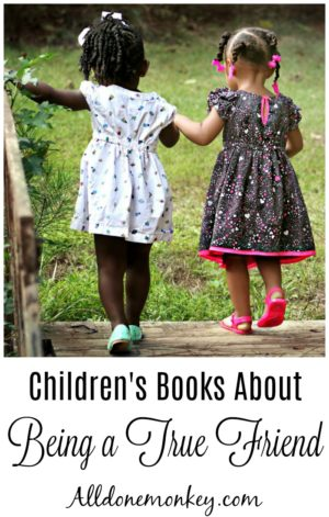 Children's Books About Being a True Friend